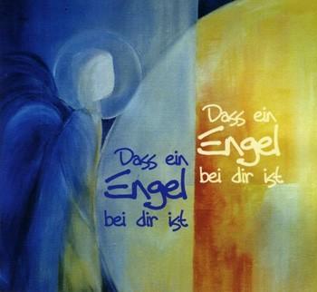 Dass ein Engel bei dir ist - Trauer, Taufe, Segenswünsche