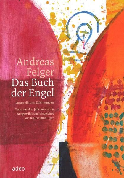 Andreas Felger: Das Buch der Engel