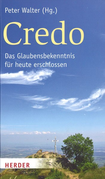 Credo - Glaubensbekenntnis heute
