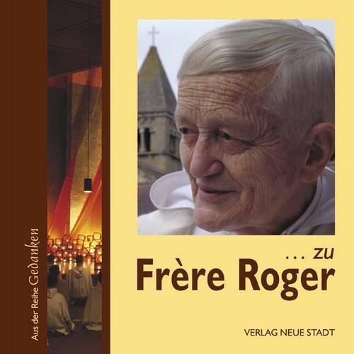 Gedanken zu Frère Roger