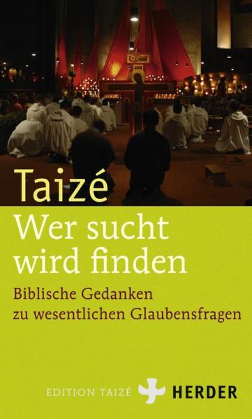 Taizé - Wer sucht, wird finden