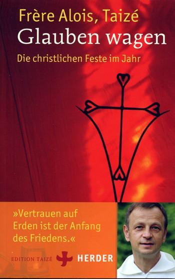 Fr. Alois: Glauben wagen