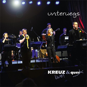 unterwegs - KREUZ & quer live