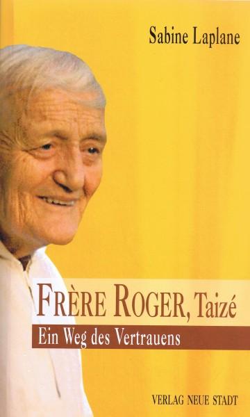 Laplane: Frère Roger - Ein Weg des Vertrauens
