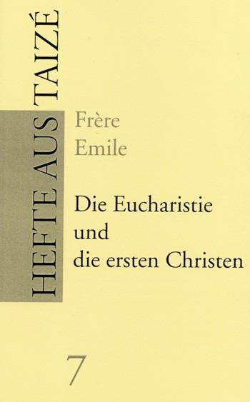 Die Eucharistie und die ersten Christen (7)