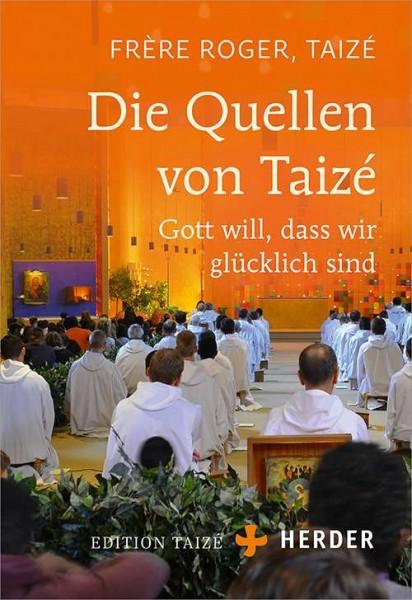 Frère Roger: Die Quellen von Taizé