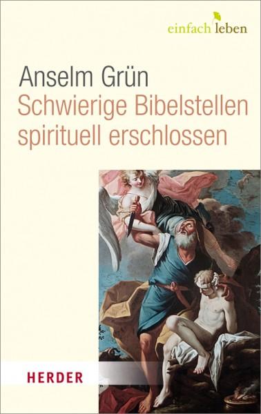 Schwierige Bibelstellen spirituell erschlossen